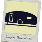 Camping: Then and Now