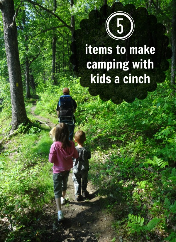 5 items to make camping with kids a cinch