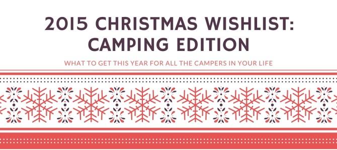 2015 Christmas Wishlist: Camping Edition