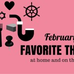 February's favorite things